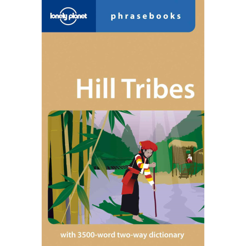 Hill Tribes: Lonely Planet Phrasebook