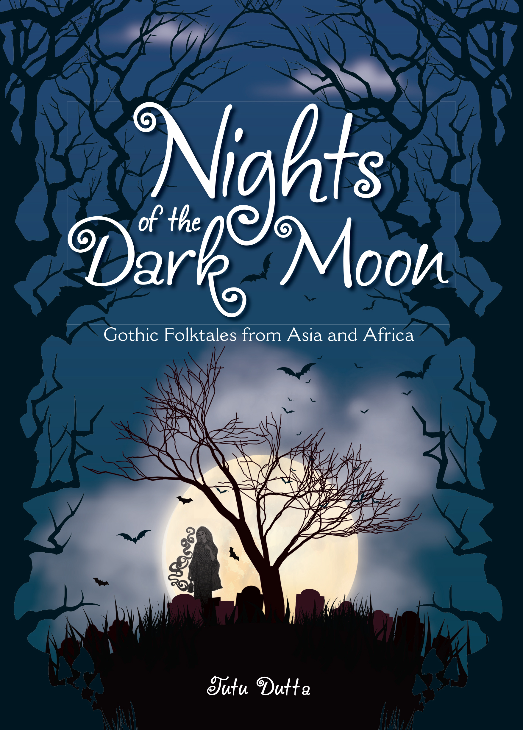 Nights of the Dark Moon : Gothic Folktales from Asia and Africa