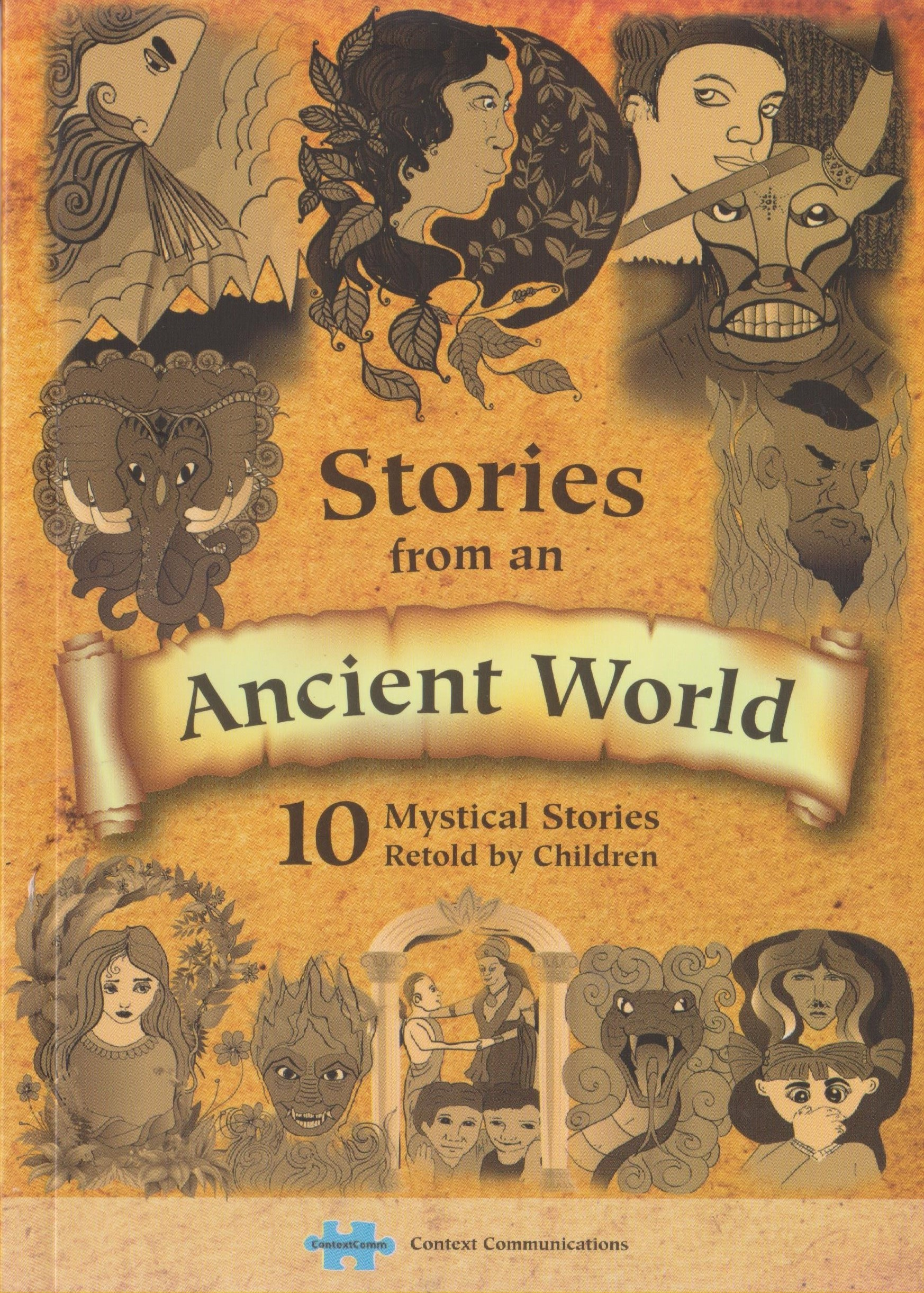 Stories from an Ancient World : 10 Mystical Stories Retold by Chlidren