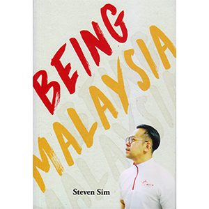 Being Malaysia by Steven Sim