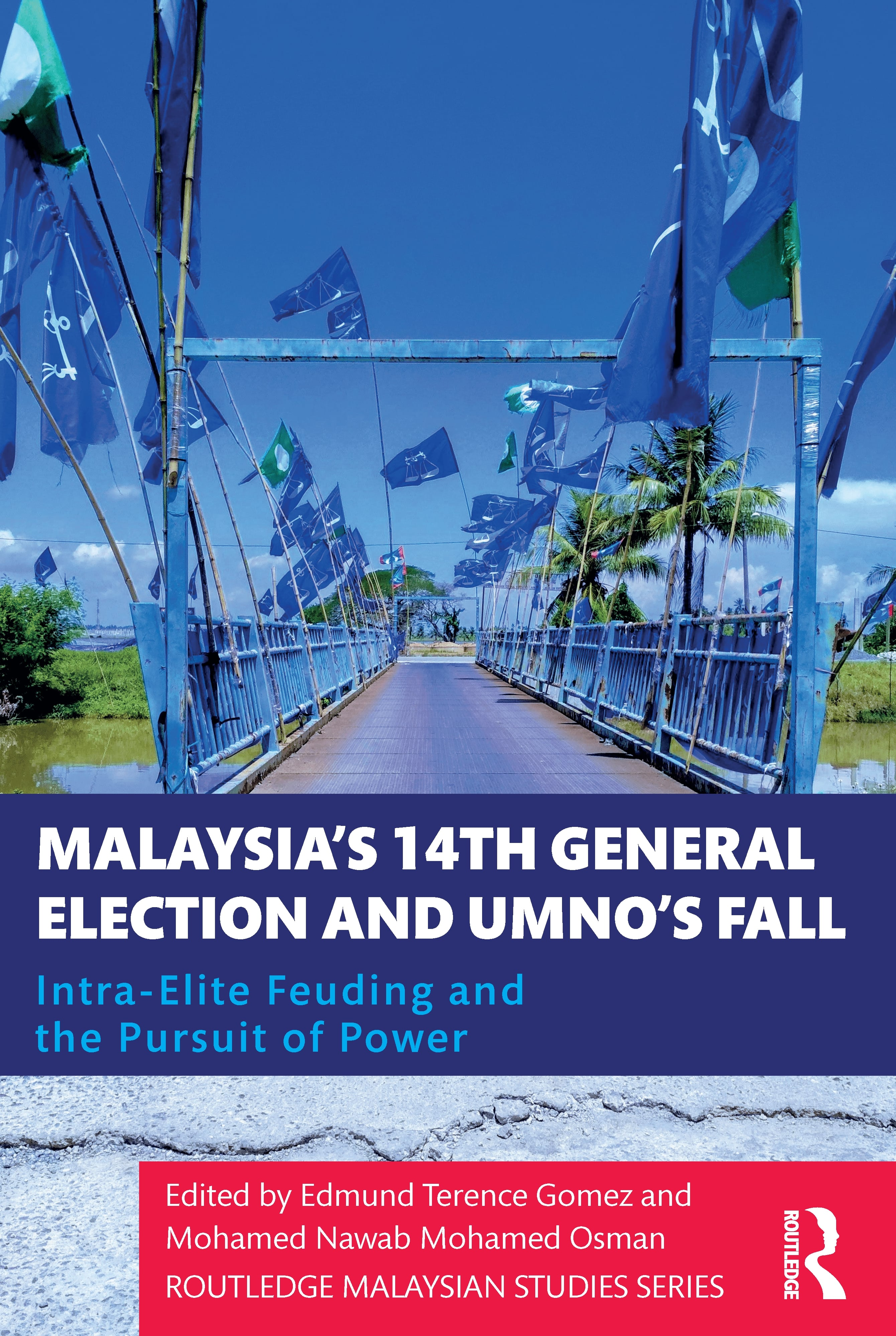 Malaysia's 14th General Election and UMNO's Fall: Intra-Elite Feuding in the Pursuit of Power