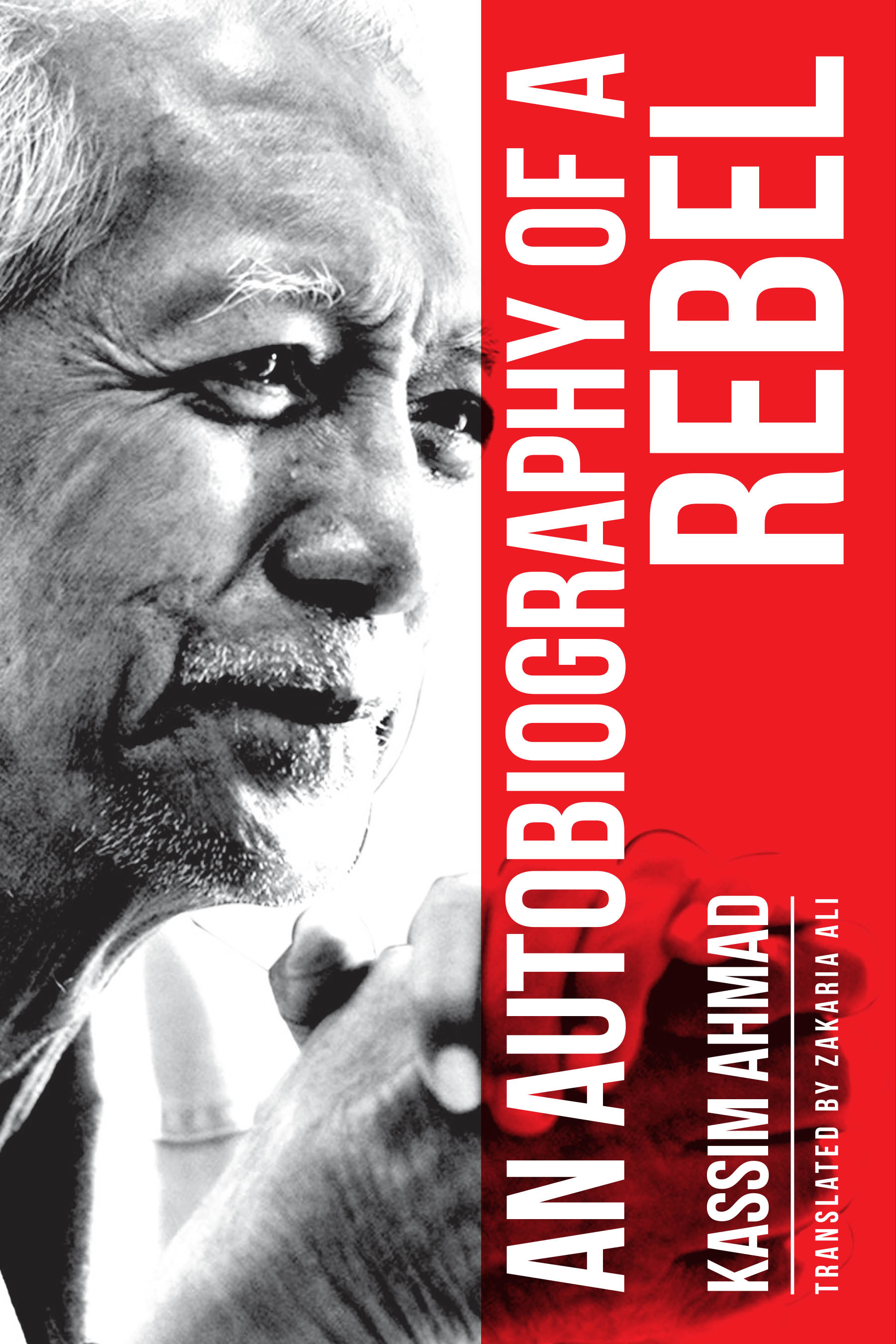An Autobiography of a REBEL: KASSIM Ahmad