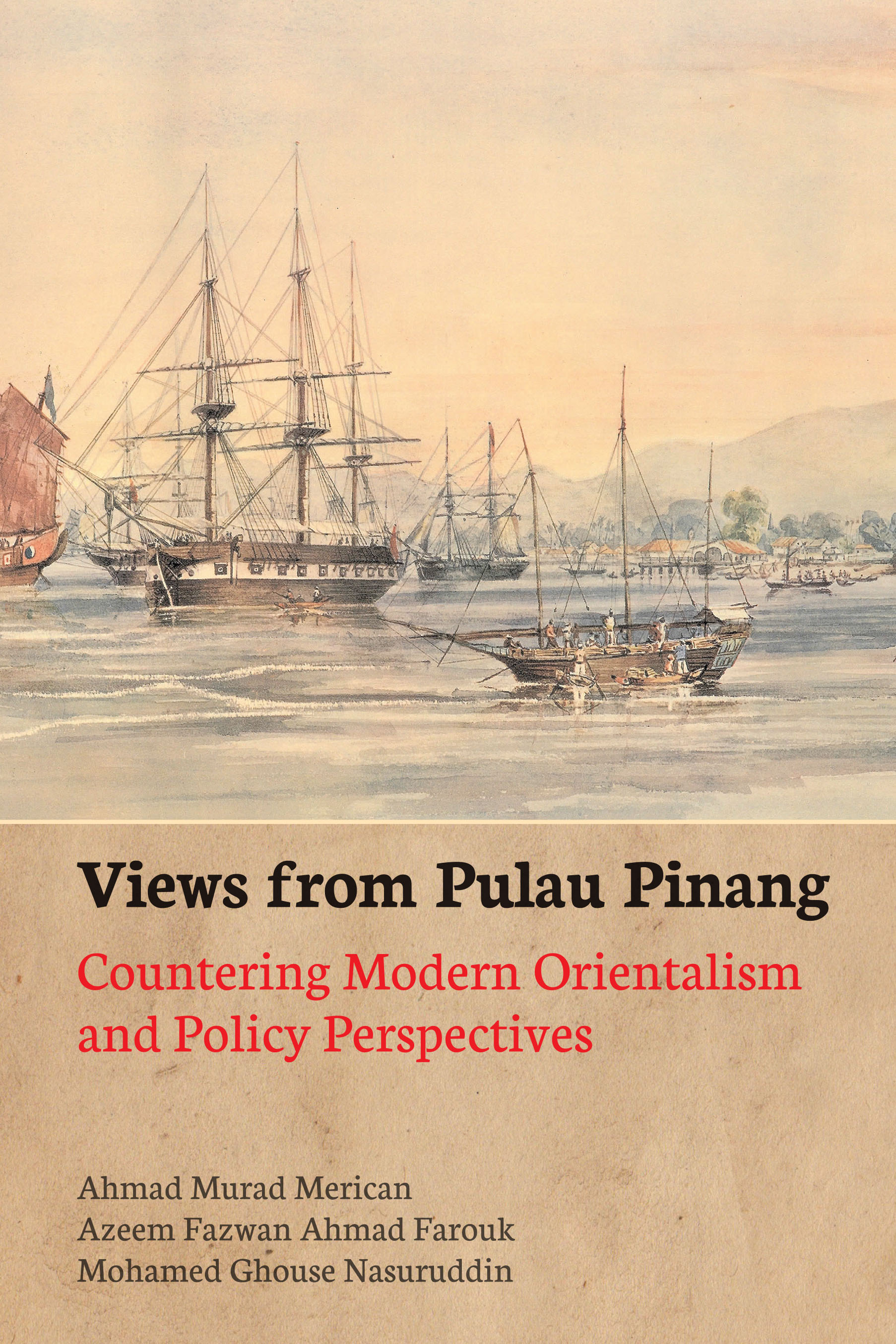 Views from Pulau Pinang - Countering Modern Orientalism and Policy Perspectives
