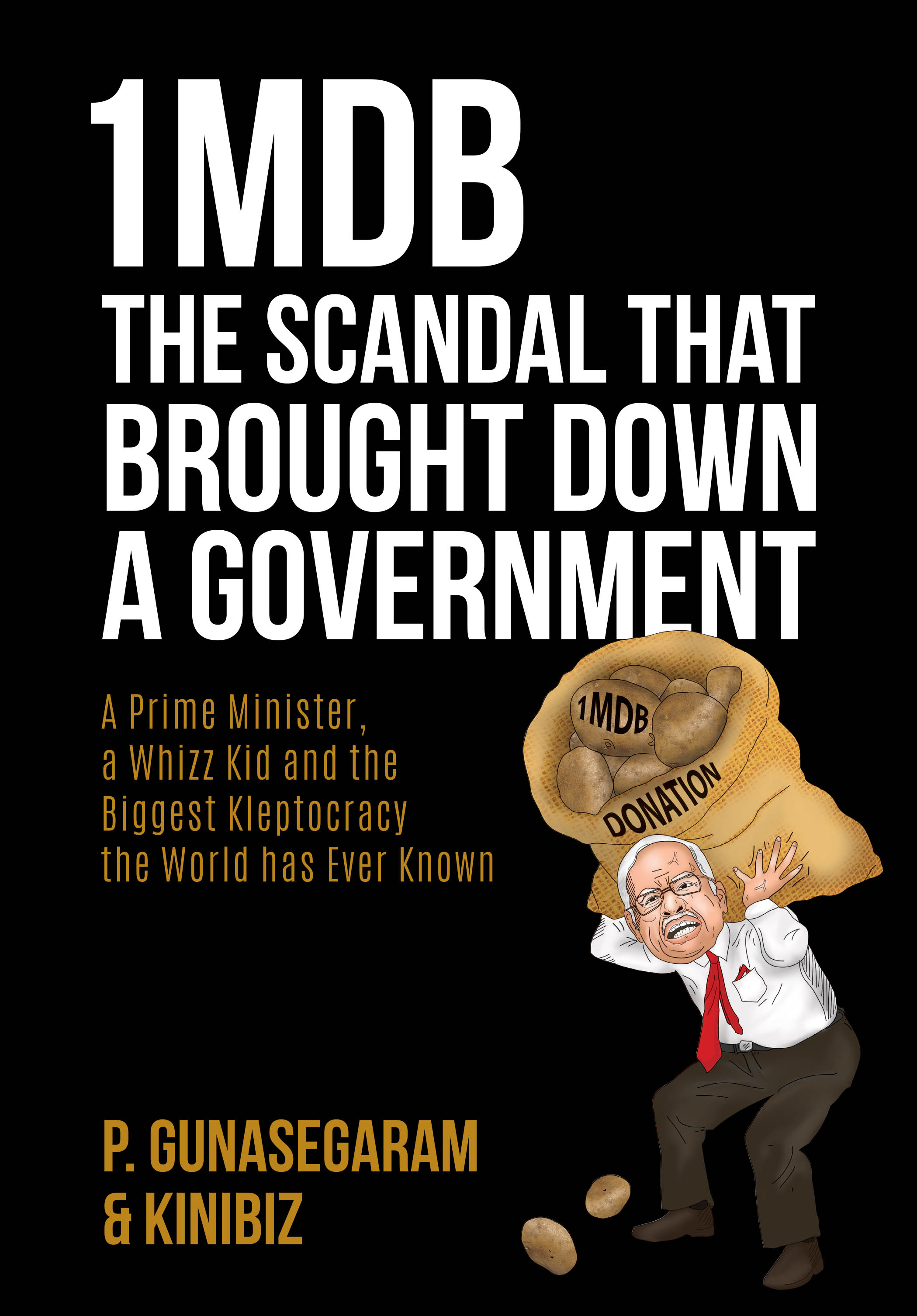 1MDB The Scandal That Brought Down A Government