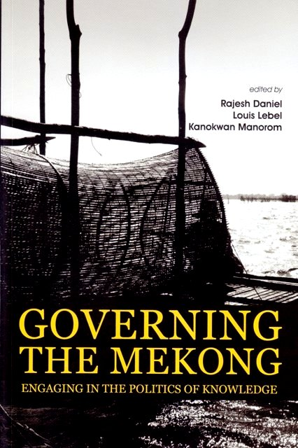 Governing the Mekong: Engaging in the Politics of Knowledge