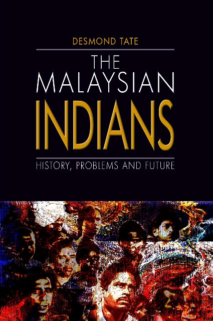 The Malaysian Indians: History, Problems and Future