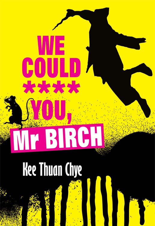 We Could **** You, Mr Birch