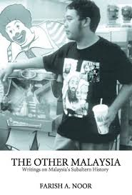 The Other Malaysia: Writings on Malaysia\'s Subaltern History