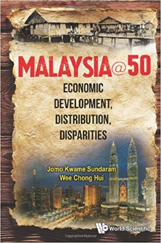 MALAYSIA@50: Economic Development, Distribution, Disparities