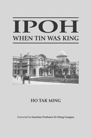 Ipoh: When Tin Was King (Vol 1 & 2)