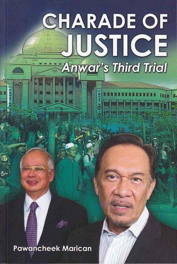 Charade of Justice: Anwar's Third Trial
