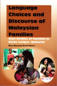 Language Choices and Discourse of Malaysian Families: Case Studies of Families in Kuala Lumpur, Malaysia