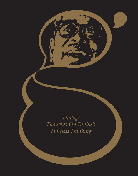 Dialog: Thoughts on Tunku\'s Timeless Thinking