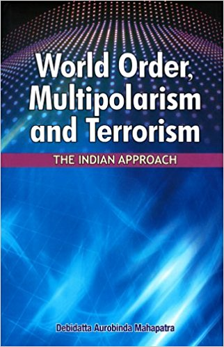 World Order, Multipolarism and Terrorism: The Indian Approach