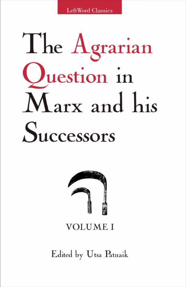 The Agrarian Question In Marx And His Successors, Vol. II