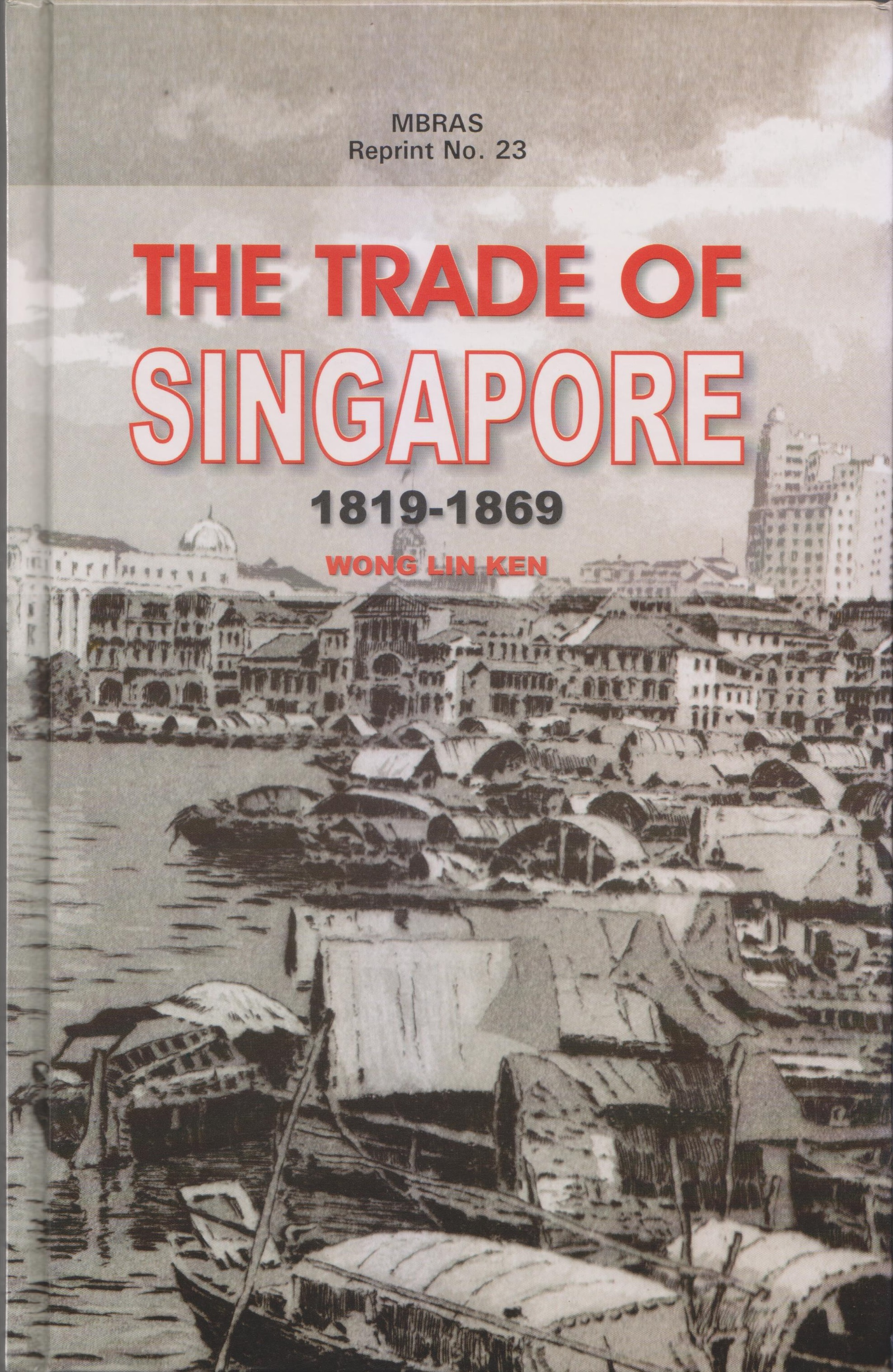 The Trade Of Singapore 1819-1869