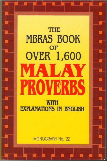 The MBRAS book of Over 1600 Malay Proverbs with Explanations in English