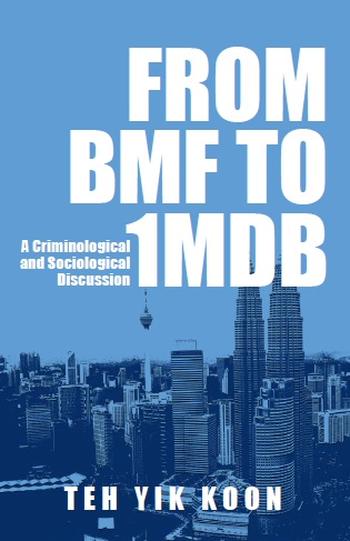 From BMF to 1MDB: A Criminological and Sociological Discussion