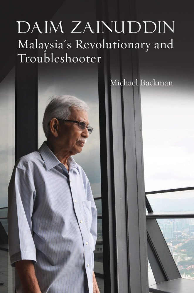 Daim Zainuddin: Malaysia's Revolutionary and Troubleshooter