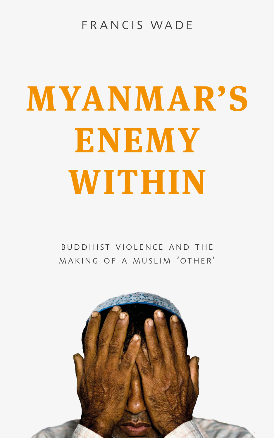 Myanmar\'s Enemy Within