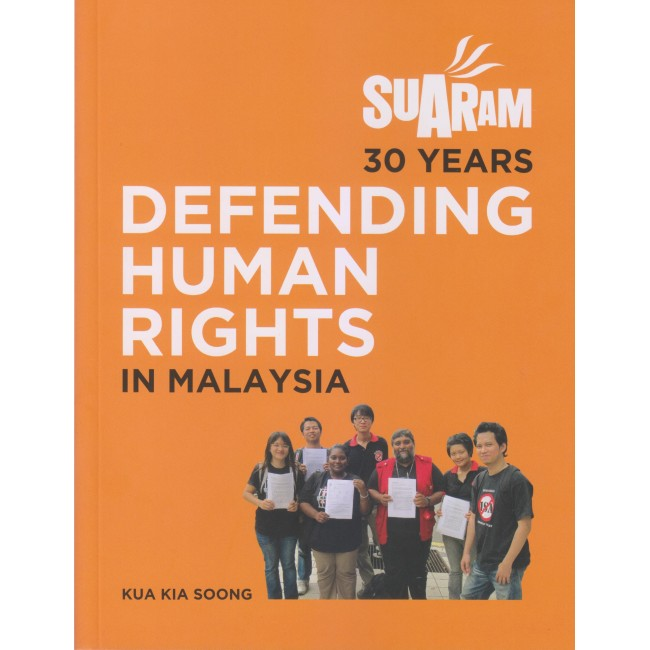 SUARAM 30 Years Defending Human Rights In Malaysia