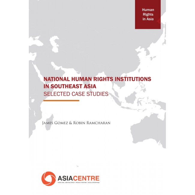 National Human Rights Institutions in Southeast Asia: Selected Case Studies