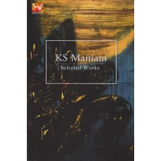 Selected Works : K. S. Maniam