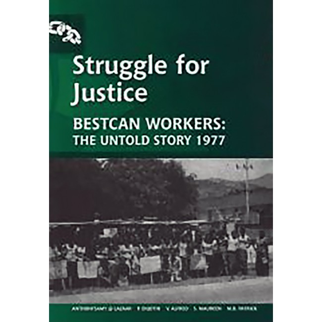 Struggle For Justice: Bestcan Workers, The Untold Story 1977