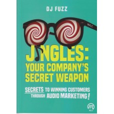 Jingles : Your Company Secret Weapon Secret To Winning Customer Through Audio Marketing!