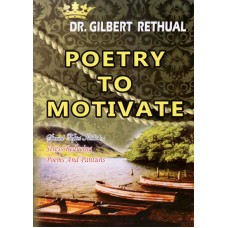 Poetry To Motivate | Dr. Gilbert Rethual