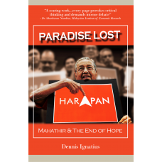 Paradise Lost : Mahathir & The End of Hope