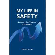 My Life in Safety : Lessons in Performance Improvement