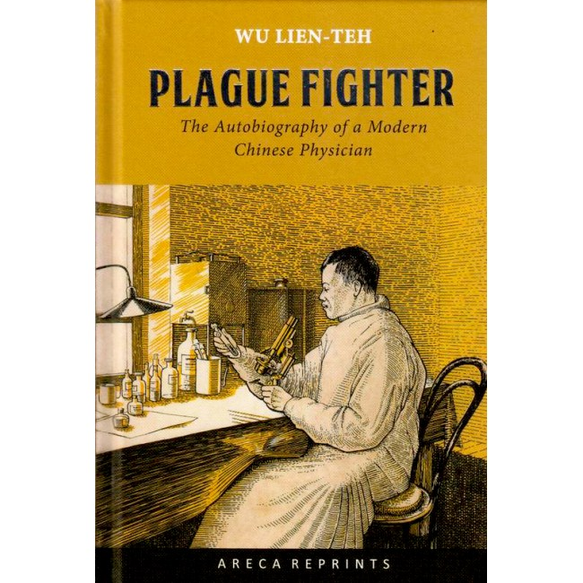Plague Fighter : The Autobiography of a Modern Chinese Physician   Wu Lien-Teh