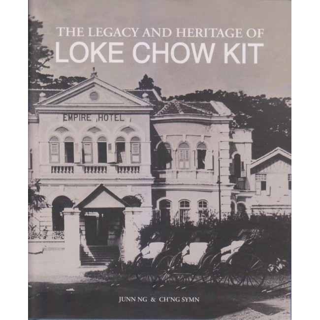The Legacy And Heritage Of Loke Chow Kit