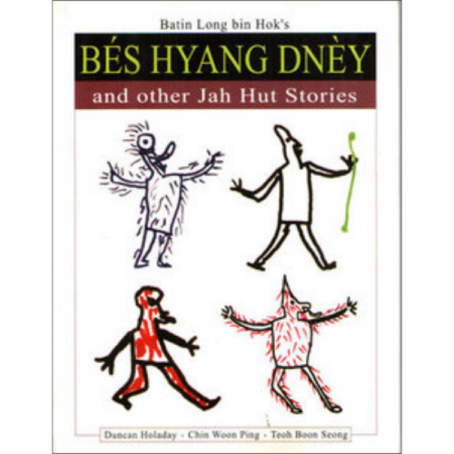 Batin Long bin Hok's Bés Hyang Dnèy and Other Jah Hut Stories