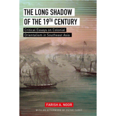 [Pre-Order] THE LONG SHADOW OF THE 19TH CENTURY: Critical Essays on Colonial Orientalism in Southeast Asia