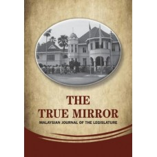 The True Mirror: Malaysian Journal of the Legislature