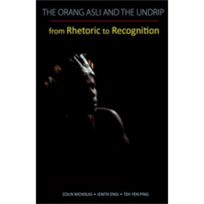 The Orang Asli and the UNDRIP: From Rhetoric to Recognition