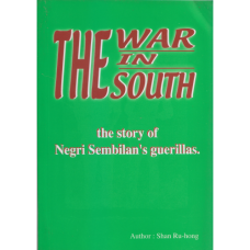 The War in South: The Story of Negeri Sembilan's Guerillas