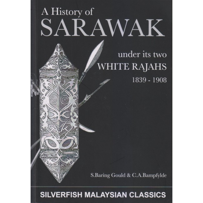A History of Sarawak under its Two White Rajahs 1839-1908