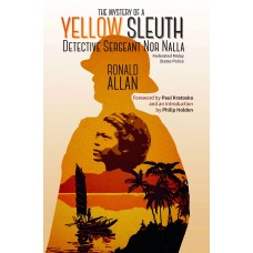 The Mystery of A Yellow Sleuth: Detective Sergeant Nor Nalla, Federated Malay States Police