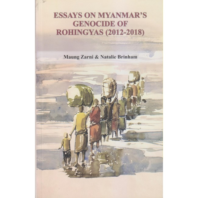 Essays on Myanmar's Genocide of Rohingyas (2012-2018)