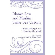 Islamic Law and Muslim Same-Sex Unions (Hardcover)
