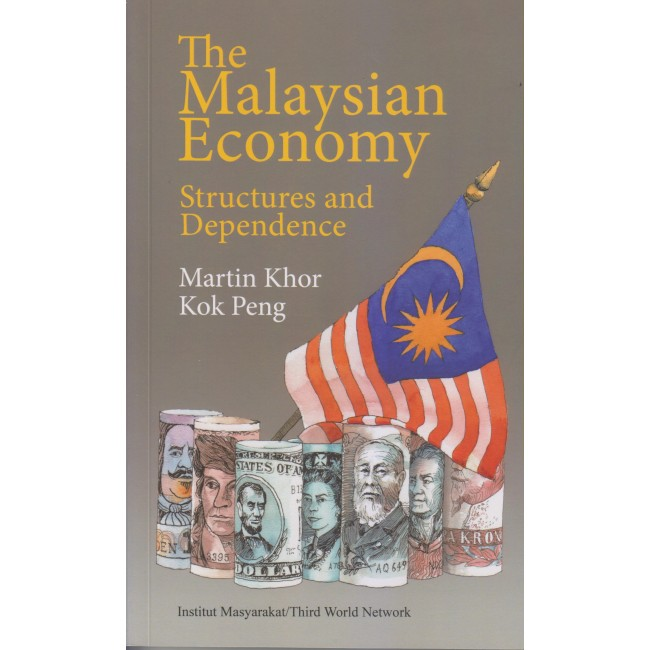 The Malaysian Economy : Structures and Dependence