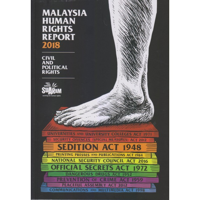 Malaysia Human Rights Report 2018 : Civil and Political Rights