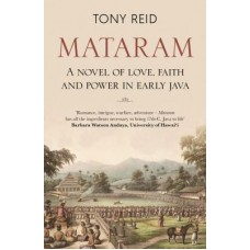 Mataram : A Novel of Love, Faith and Power In Early Java