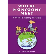 Where Monsoons Meet: A People's History of Malaya