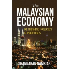 The Malaysian Economy: Rethinking Policies & Purposes