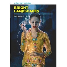 Bright Landscapes: A Short Story Collection