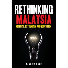 Rethinking Malaysia: Politics, Extremism, and Education